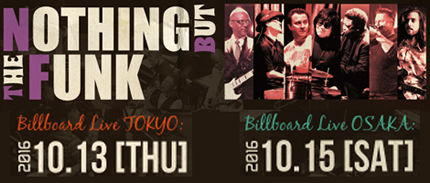 Nothing But The Funk Japan Tour 2016