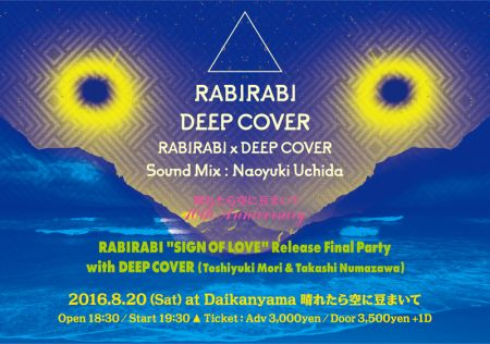 "RABIRABI-""SIGN OF LOVE"" release final party with DEEP COVER"